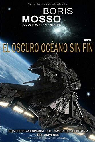 El oscuro océano sin fin: Una epopeya espacial que cambiará la historia del Universo (Los Elementales)