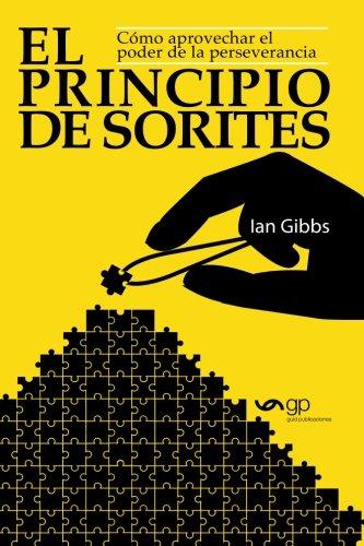 Principio de Sorites, El. Cómo aprovechar el poder de la perseverancia por Ian Gibbs