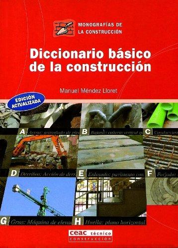 Diccionario básico de la construcción (Monografía de la construcción) por Manuel Tomás Méndez Lloret
