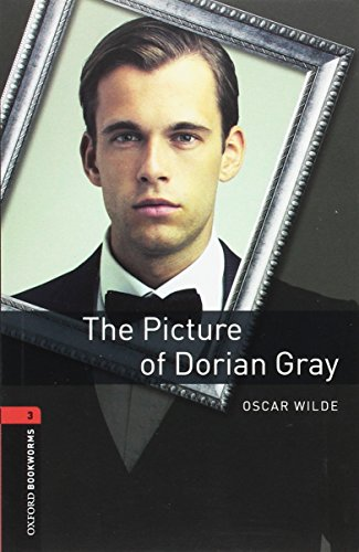 Oxford Bookworms Library: Level 3:: The Picture of Dorian Gray: 1000 Headwords (Oxford Bookworms ELT) por Oscar Wilde