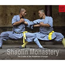Shaolin Monastery: The Cradle of Zen Buddhism & Kungfu (Books with a Cause)