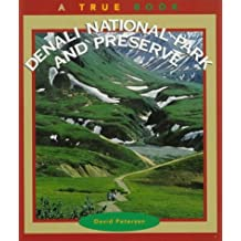 Denali National Park and Preserve (True Books: National Parks) by David Peterson (1997-03-01)
