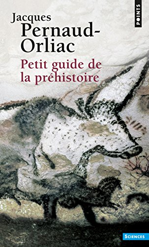Petit guide de la préhistoire par Jacques Pernaud-orliac