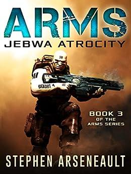 ARMS Jebwa Atrocity (English Edition) di [Arseneault, Stephen]