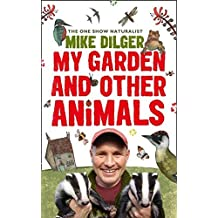 [(My Garden and Other Animals)] [Author: Mike Dilger] published on (July, 2012)