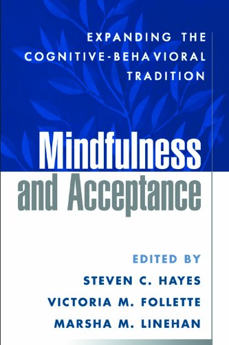 Mindfulness and Acceptance: Expanding the Cognitive-Behavioral Tradition (English Edition)