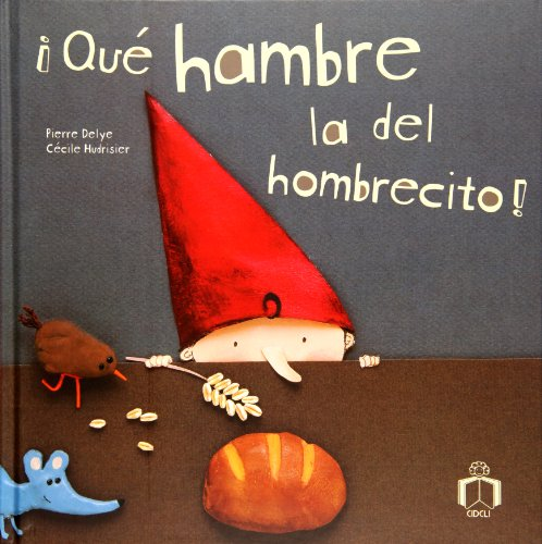 Que hambre la del hombrecito!/Oh, The Hunger of The Little Man! por Pierre Delye
