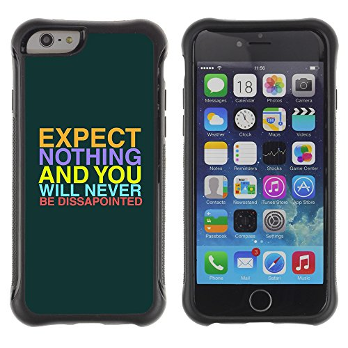 """Graphic4You """"Expect Nothing..."""" Life Proverb Zitat Design Shockproof Anti-Rutsch Weichen Hülle Case Tasche Schutzhülle für Apple iPhone 6 / 6S Design #8"""