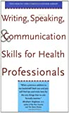 Writing, Speaking, and Communication Skills for Health Professionals by Stephanie Roberson Barnard (2001-09-01)