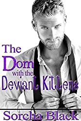 The Dom with the Deviant Kittens (English Edition)