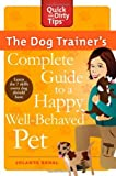 The Dog Trainer's Complete Guide to a Happy - Best Reviews Guide