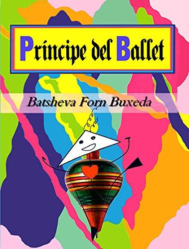 Príncipe del Ballet: Una historia para niños sobre la identidad personal y las apariencias por Batsheva Form Buxeda