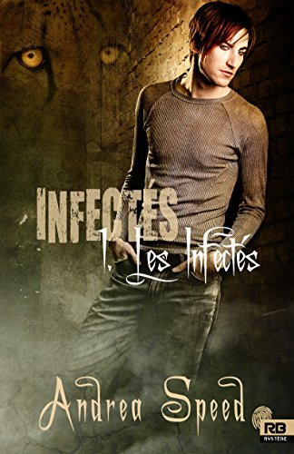 Les Infectés: Infectés, T1 par Andrea Speed