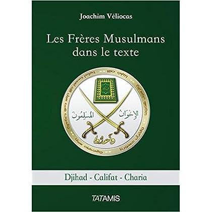 Les Frères Musulmans dans le texte: Djihad Califat Charia