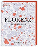 Florenz: Das Kochbuch - Emiko Davies
