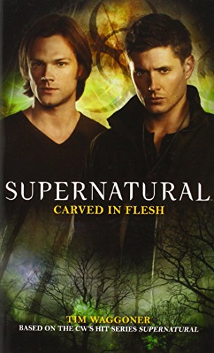 Supernatural - Carved in Flesh: The Official Companion Season 6