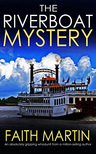 THE RIVERBOAT MYSTERY an absolutely gripping whodunit from a million-selling author by [MARTIN, FAITH]