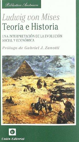 Teoría e historia : una interpretación de la evolución social y económica por Ludwig Von Mises