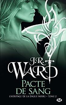 Pacte de sang: L'Héritage de la dague noire, T2 par [Ward, J.R.]