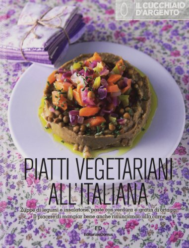 Il Cucchiaio d'Argento. Piatti vegetariani all'italiana