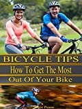 bicycle Tips: How to get the most out of your bike