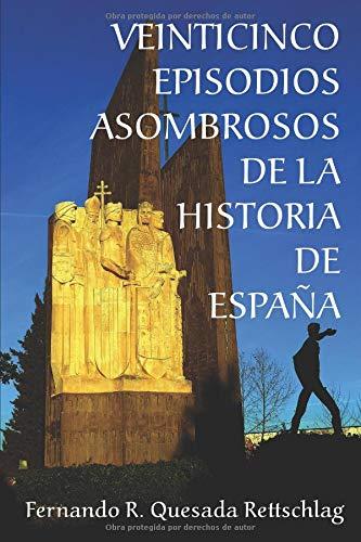 Veinticinco episodios asombrosos de la historia de España