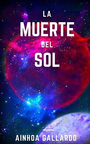 La muerte del Sol por Ainhoa Gallardo