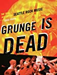 Chollos Amazon para Grunge Is Dead: The Oral Histo...