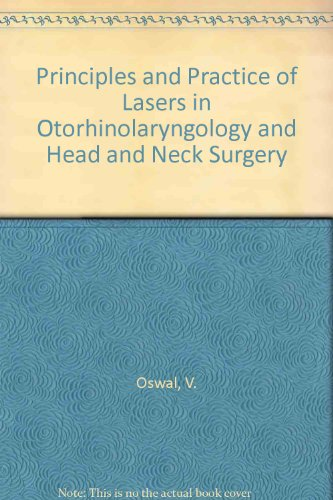 Principles and Practice of Lasers in Otorhinolaryngology and Head and Neck Surgery