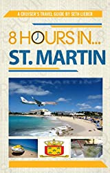 8 Hours in St. Martin - A Cruiser's Guide