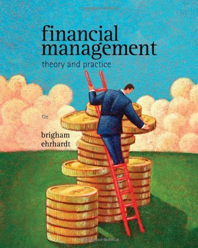Financial Management: Theory & Practice (with Thomson ONE - Business School Edition 1-Year Printed Access Card) (Available Titles CengageNOW) by Brigham, Eugene F., Ehrhardt, Michael C. (2010) Hardcover