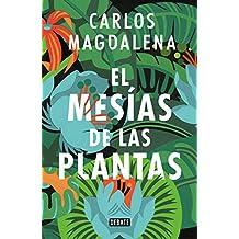 El mesías de las plantas : aventuras en busca de las especies más extraordinarias del mundo (CIENCIA, Band 18043)