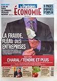 PARISIEN ECONOMIE (LE) du 06/02/2012 - LA FRAUDE - FLEAU DES ENTREPRISES - FACE A FACE CHARAL ET TENDRE ET PLUS - ALEXANDRE DE JUNIAC - AIR FRANCE - ARGENT - LES MEILLEURS PLACEMENTS SANS RISQUES - LA PUBLICITE COMPARATIVE A ENCORE DU MAL A S'IMPOSER EN FRANCE - LE BIO FAIT FUREUR