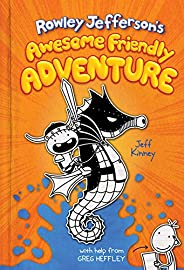 Rowley Jefferson's Awesome Friendly Adventure (Diary of an Awesome Friendly