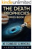 No Technology is Invincible (The Death Prophecies-Book Four 4)