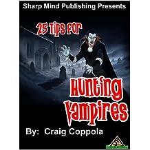 25 Tips for Hunting Vampires (English Edition)