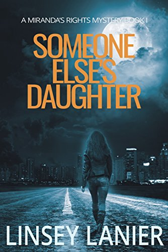 Someone Else's Daughter: Book I (A Miranda's Rights Mystery 1) by [Lanier, Linsey]