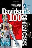 Davidson's 100 Clinical Cases, 2e