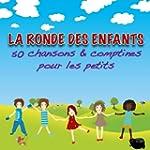 La Ronde des enfants (50 chansons et...