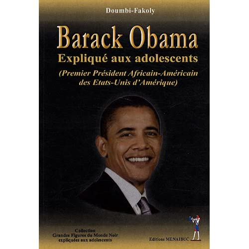 Barack Obama : Premier Président africain-américain des Etats-Unis d'Amérique expliqué aux adolescents