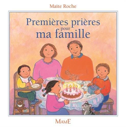 Premières prières pour ma famille par Maïte Roche