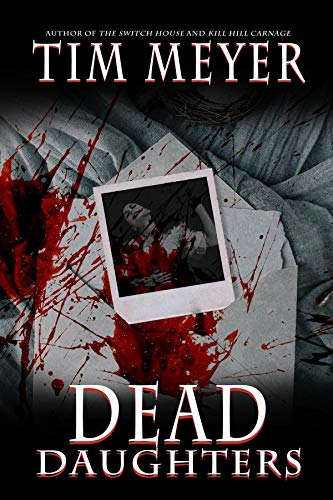 Dead Daughters by [Meyer, Tim]