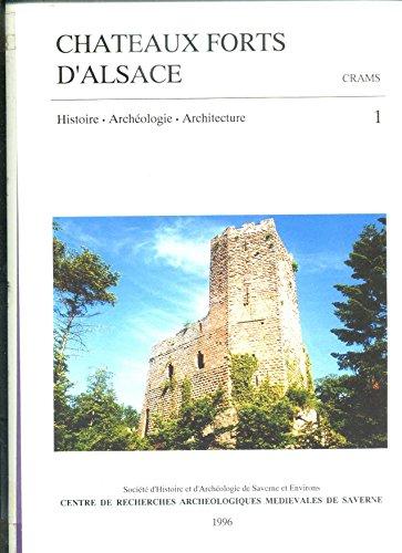 Châteaux forts d'Alsace - Histoire archéologie Architecture - N° 1 - 1996