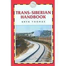Trans-Siberian Handbook (Trailblazer Rail Guides): Written by Bryn Thomas, 2001 Edition, (5th Revised edition) Publisher: Trailblazer Publications [Paperback]