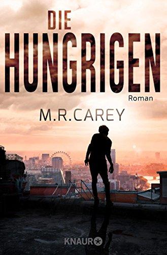 Die Hungrigen: Roman