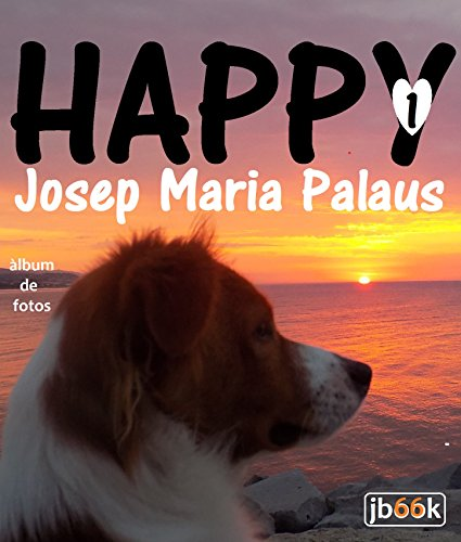 Descargar Libro Happy ·1· (Catalan Edition) de JOSEP MARIA PALAUS PLANES