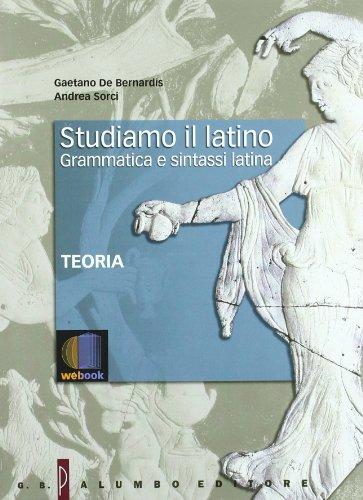 Studiamo il latino. Grammatica e sintassi latina. Teoria. Per i Licei e gli Ist. magistrali. Con espansione online