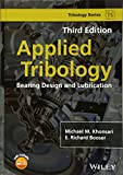 Applied Tribology: Bearing Design and Lubrication (Tribology in Practice Series)