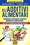 Gli Additivi Alimentari: Che effetti hanno sulla nostra salute?