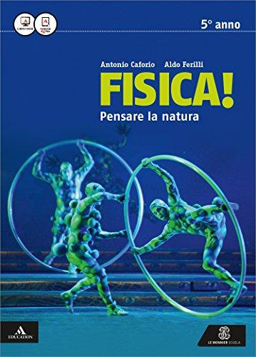 Fisica pensare la natura. Vol. unico. Per i Licei e gli Ist. magistrali. Con e-book. Con espansione online